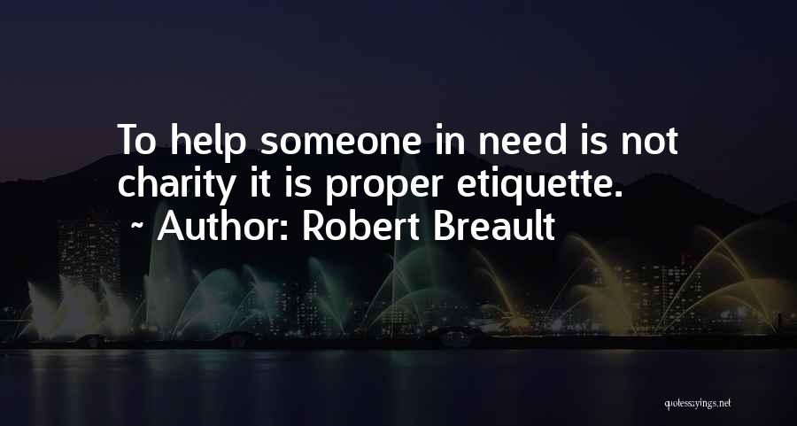 Etiquette Quotes By Robert Breault