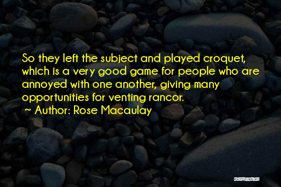 Etiquette Quotes By Rose Macaulay