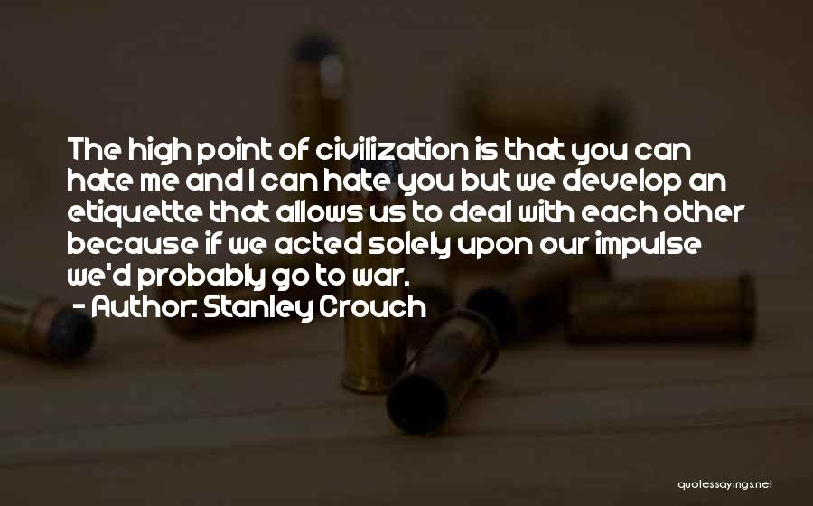 Etiquette Quotes By Stanley Crouch