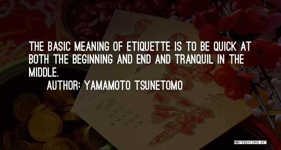 Etiquette Quotes By Yamamoto Tsunetomo