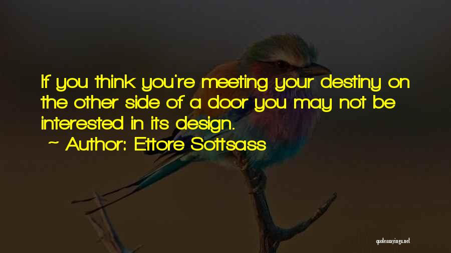 Ettore Sottsass Quotes 309837