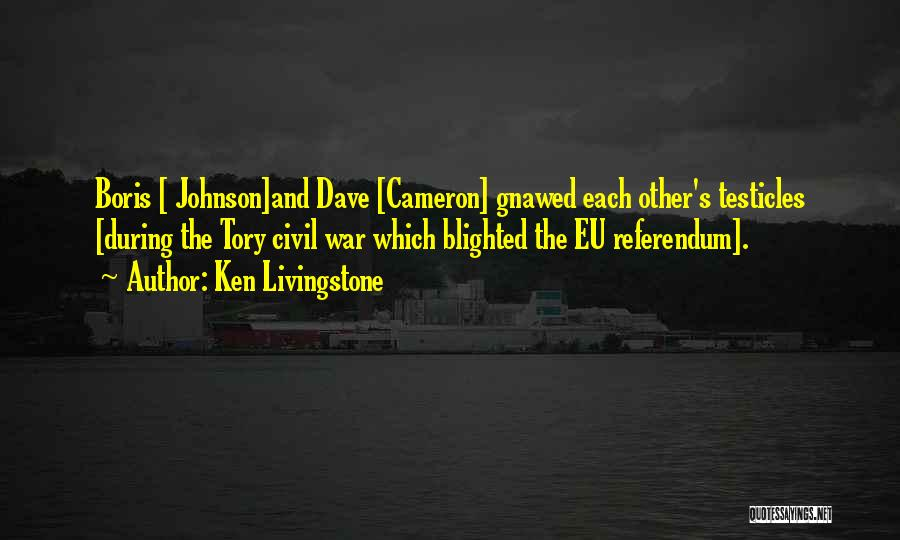 Eu Referendum Quotes By Ken Livingstone