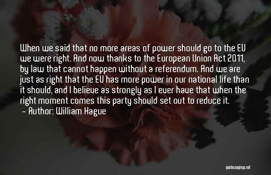 Eu Referendum Quotes By William Hague