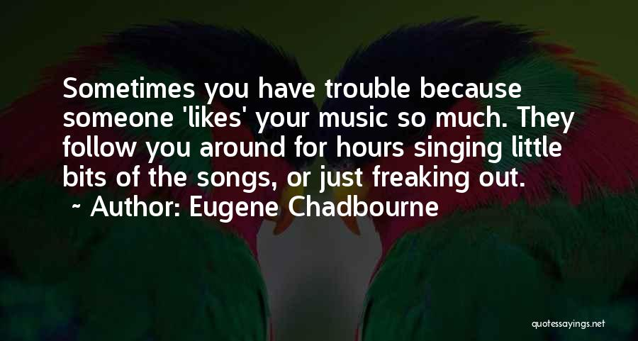Eugene Chadbourne Quotes 753833