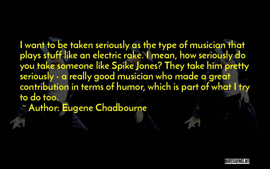 Eugene Chadbourne Quotes 759426