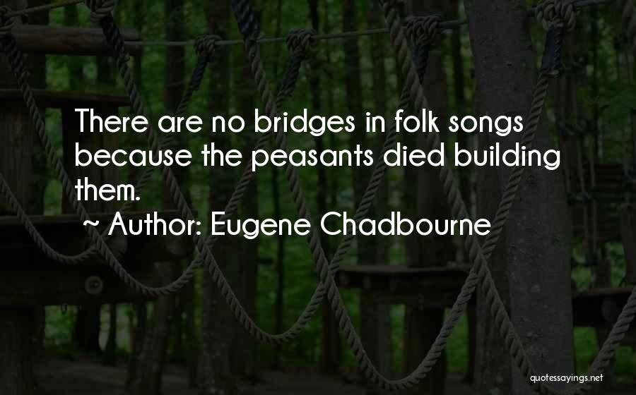 Eugene Chadbourne Quotes 769743