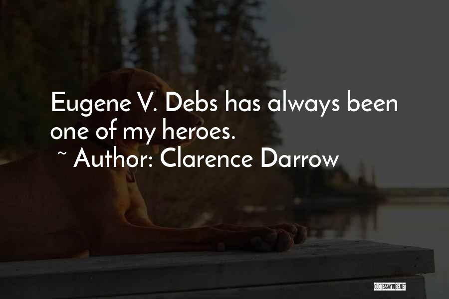 Eugene Debs Quotes By Clarence Darrow