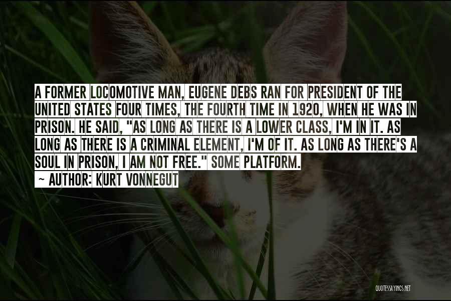 Eugene Debs Quotes By Kurt Vonnegut