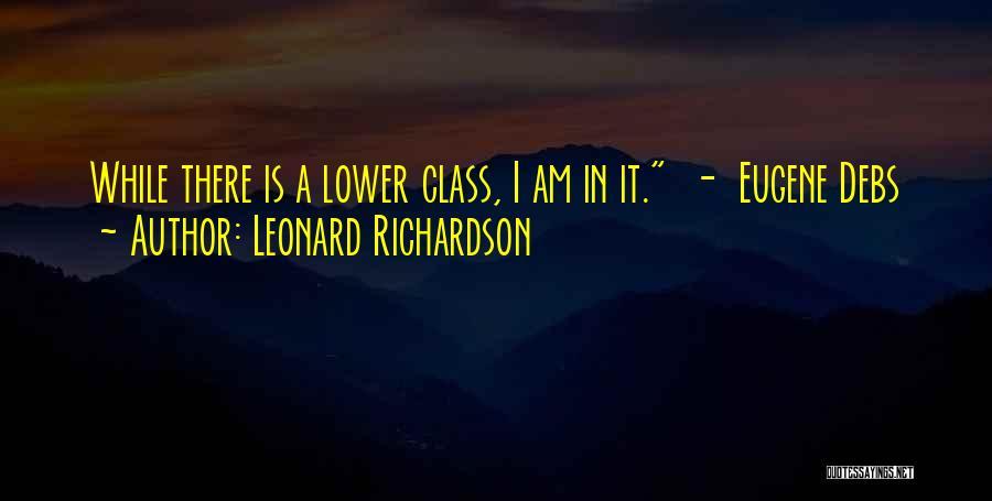 Eugene Debs Quotes By Leonard Richardson