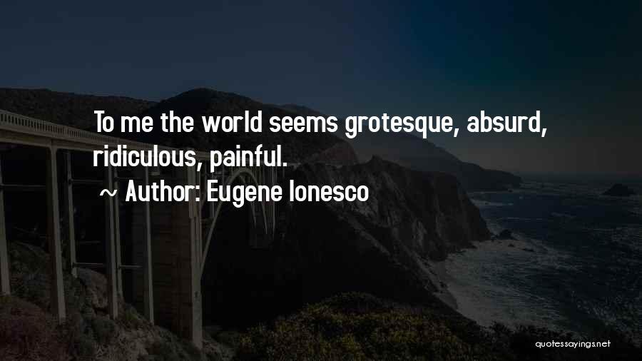 Eugene Ionesco Quotes 1013982