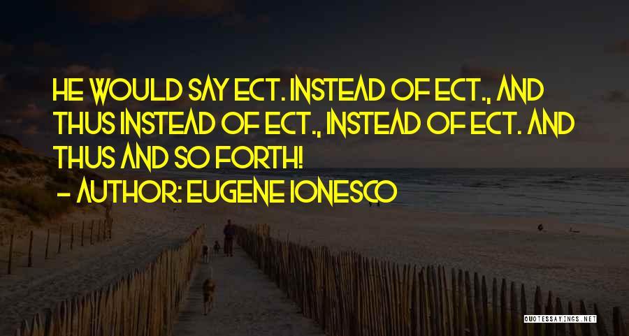 Eugene Ionesco Quotes 1586573