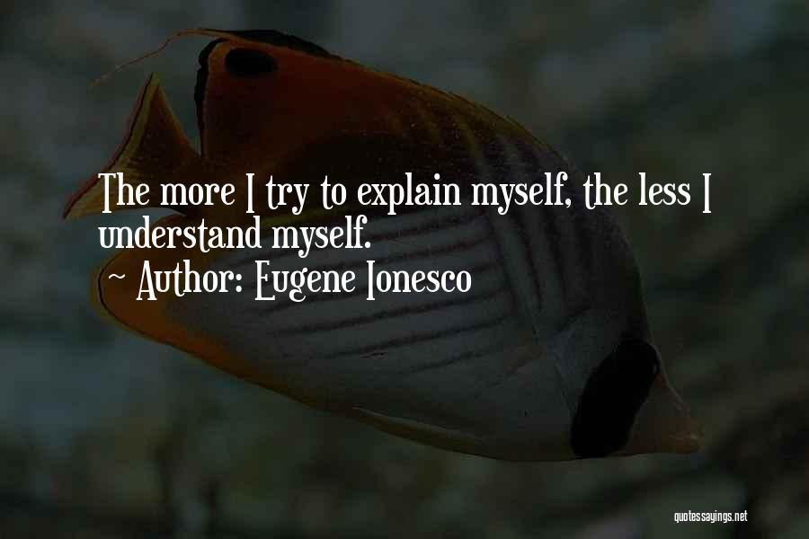 Eugene Ionesco Quotes 1658092