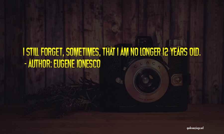 Eugene Ionesco Quotes 214049