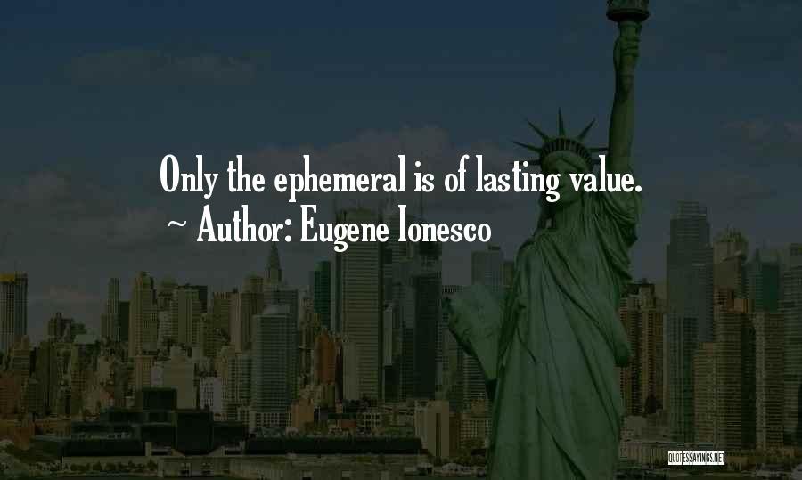 Eugene Ionesco Quotes 559454