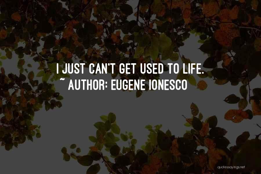Eugene Ionesco Quotes 705696