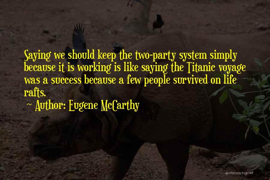 Eugene McCarthy Quotes 1050600