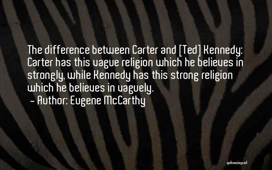 Eugene McCarthy Quotes 1097671
