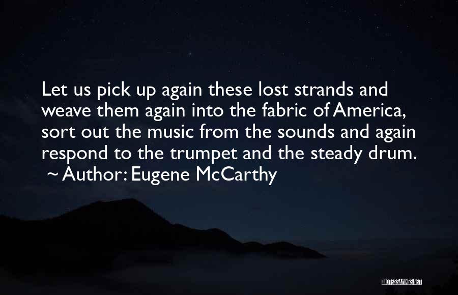 Eugene McCarthy Quotes 1140021