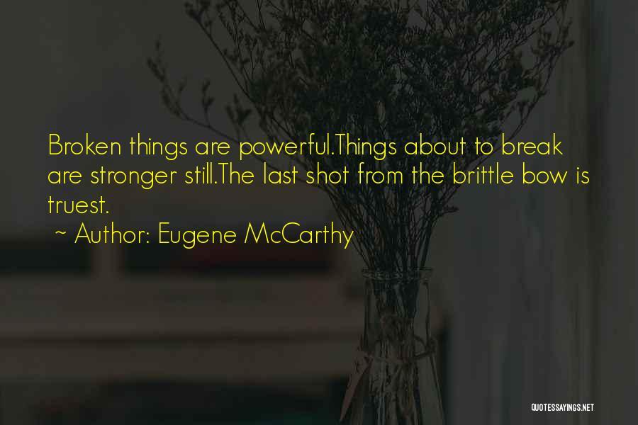 Eugene McCarthy Quotes 1539984