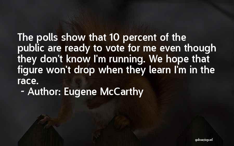 Eugene McCarthy Quotes 1852705