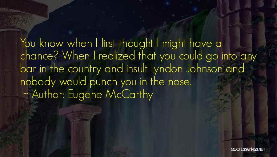 Eugene McCarthy Quotes 2159074