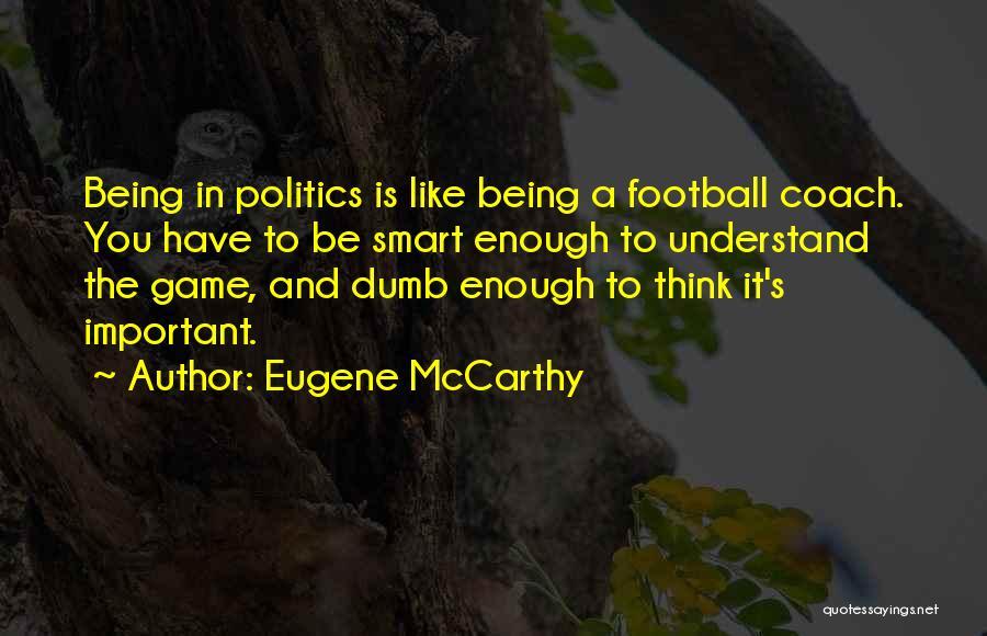 Eugene McCarthy Quotes 310982