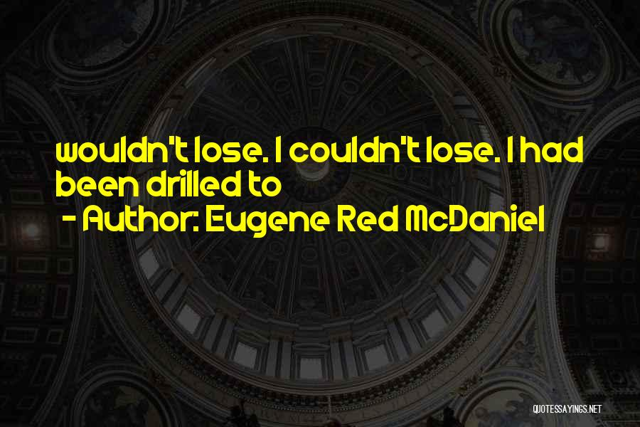 Eugene Red McDaniel Quotes 416460