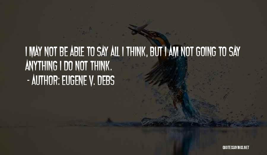 Eugene V. Debs Quotes 1175186