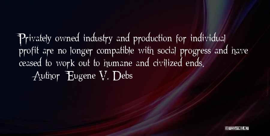 Eugene V. Debs Quotes 1486522