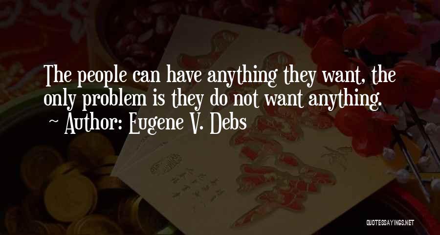 Eugene V. Debs Quotes 157804