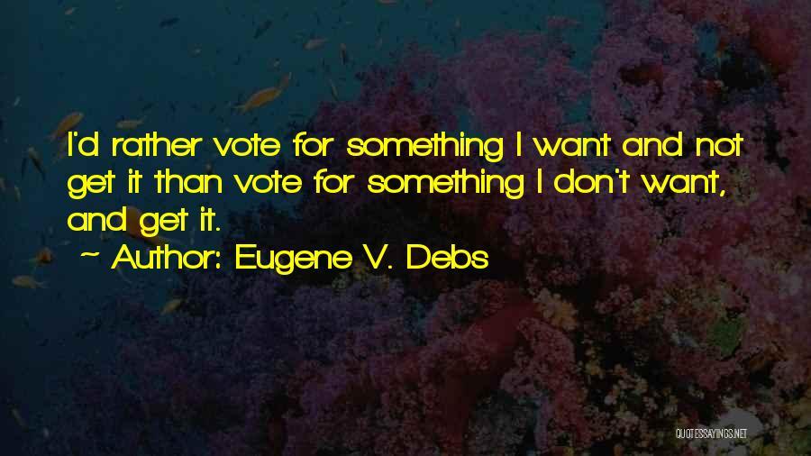 Eugene V. Debs Quotes 2213797