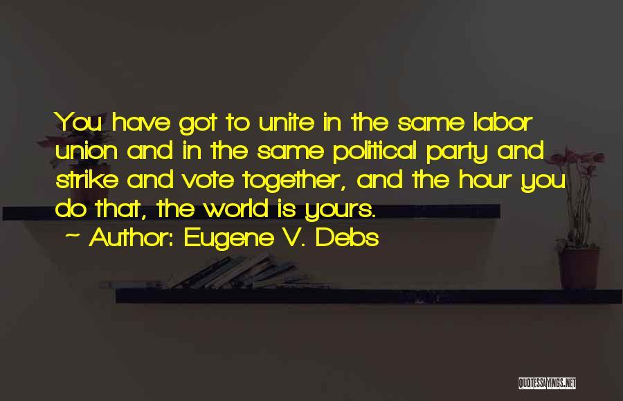 Eugene V. Debs Quotes 369199