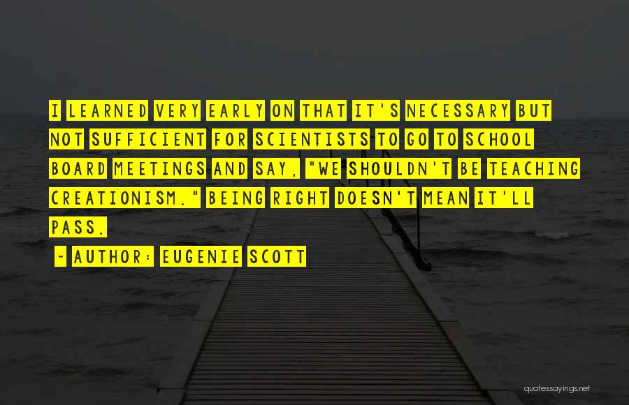 Eugenie Scott Quotes 1095398