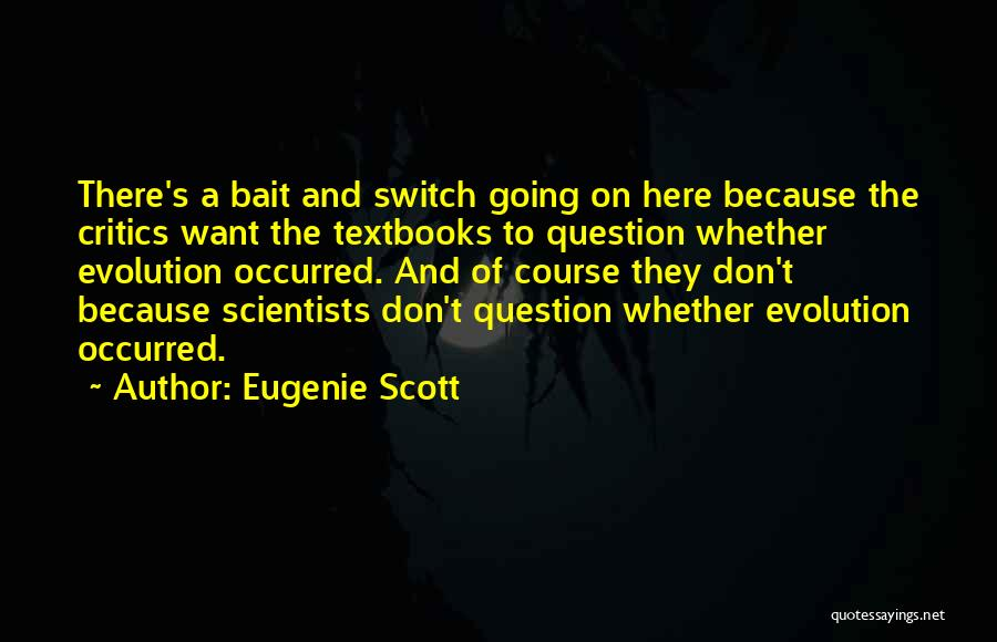 Eugenie Scott Quotes 741632