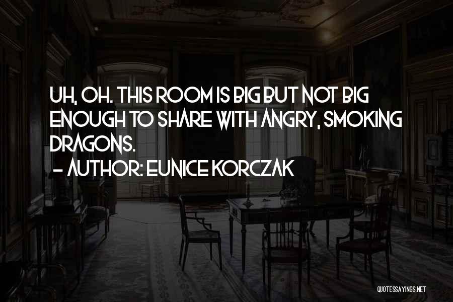 Eunice Korczak Quotes 576122