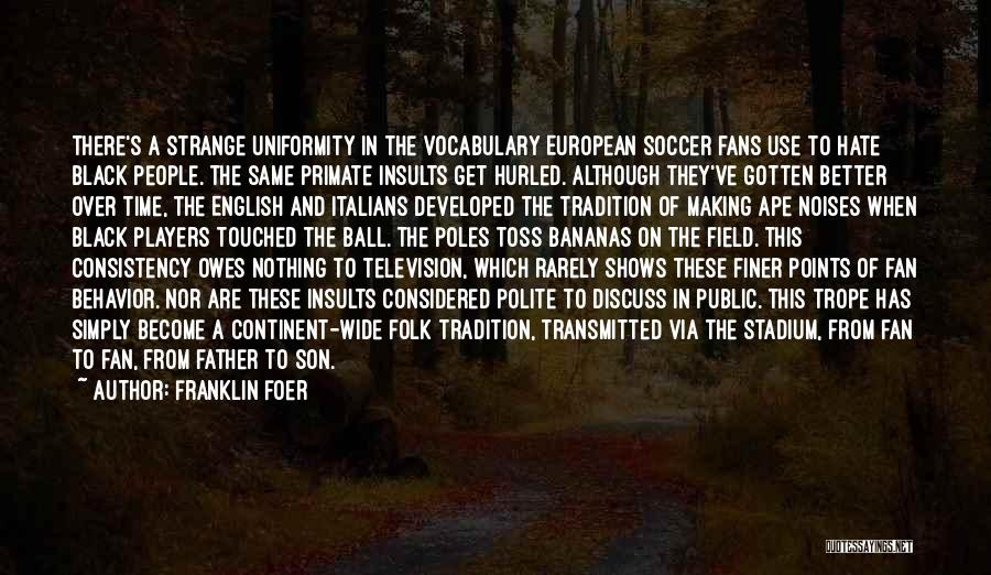 European Football Quotes By Franklin Foer