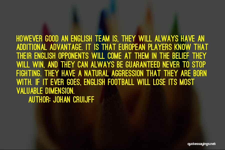 European Football Quotes By Johan Cruijff