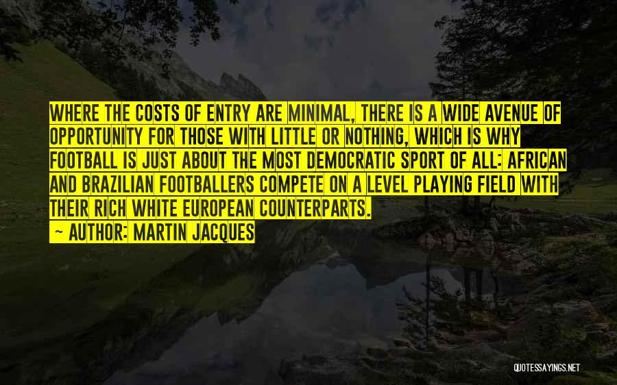 European Football Quotes By Martin Jacques