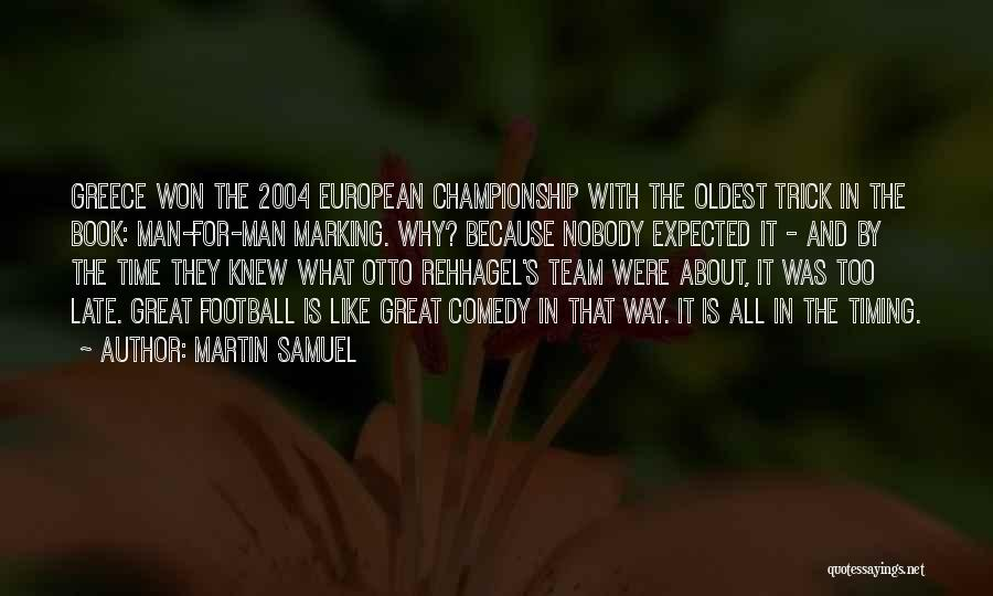 European Football Quotes By Martin Samuel