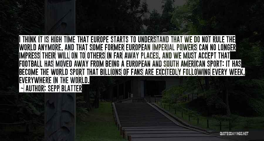 European Football Quotes By Sepp Blatter