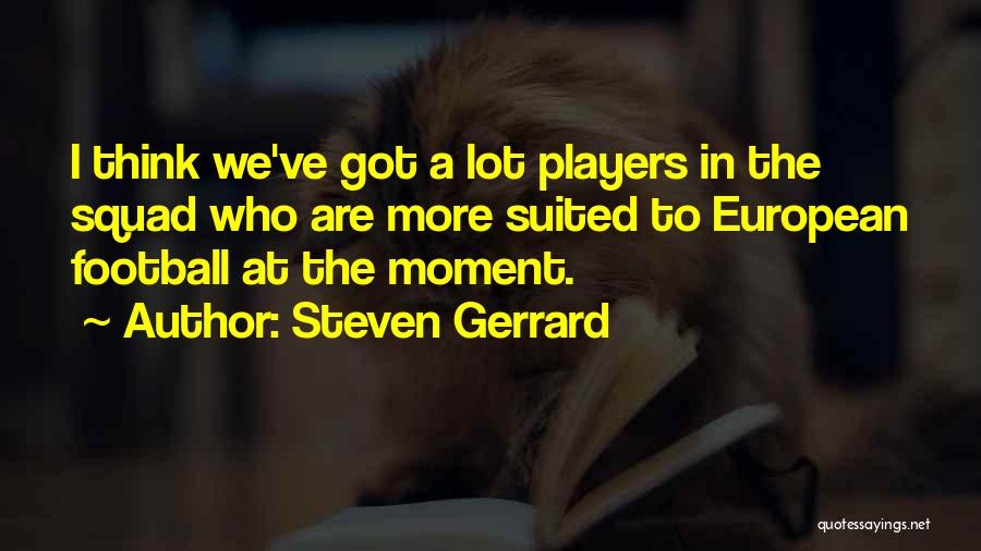 European Football Quotes By Steven Gerrard