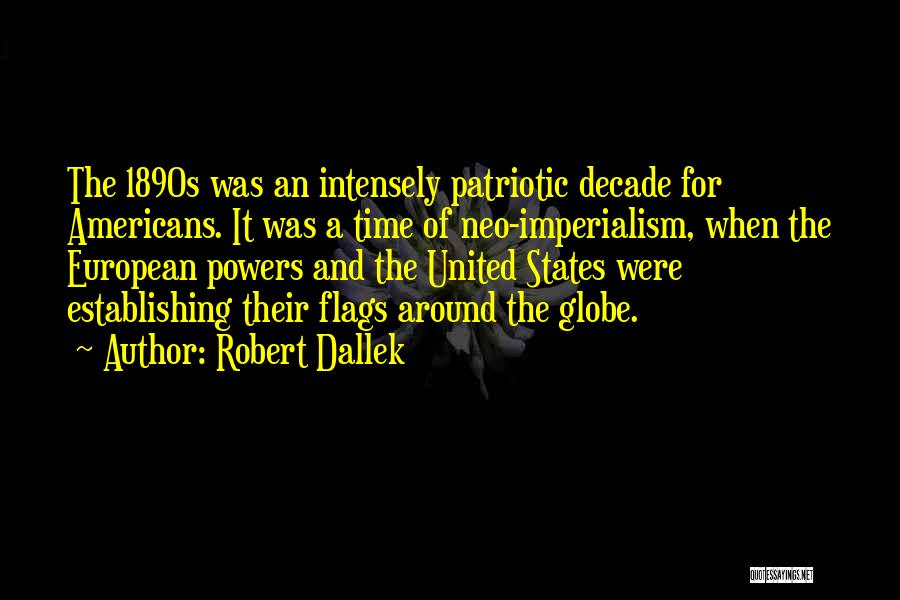 European Imperialism Quotes By Robert Dallek