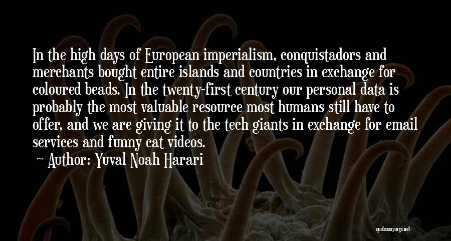 European Imperialism Quotes By Yuval Noah Harari