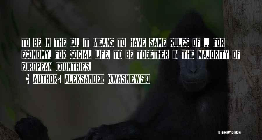 European Quotes By Aleksander Kwasniewski