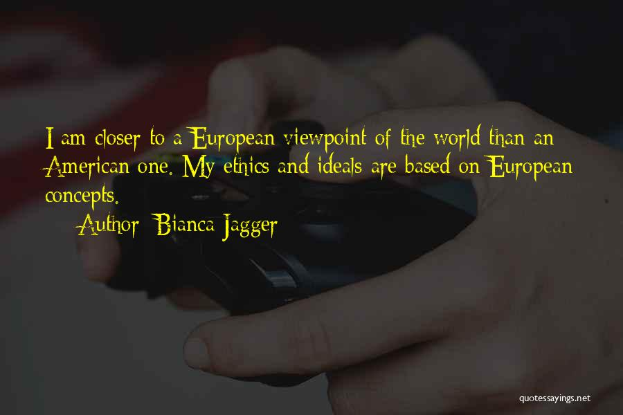 European Quotes By Bianca Jagger