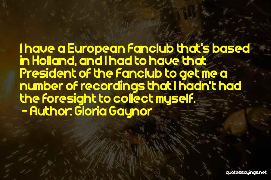 European Quotes By Gloria Gaynor