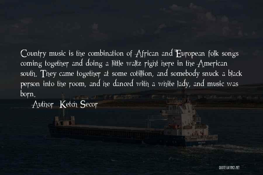European Quotes By Ketch Secor