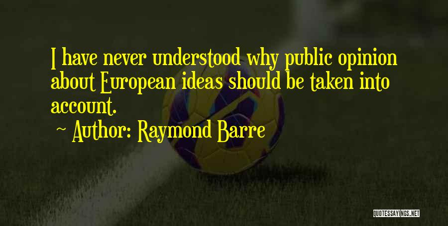 European Quotes By Raymond Barre