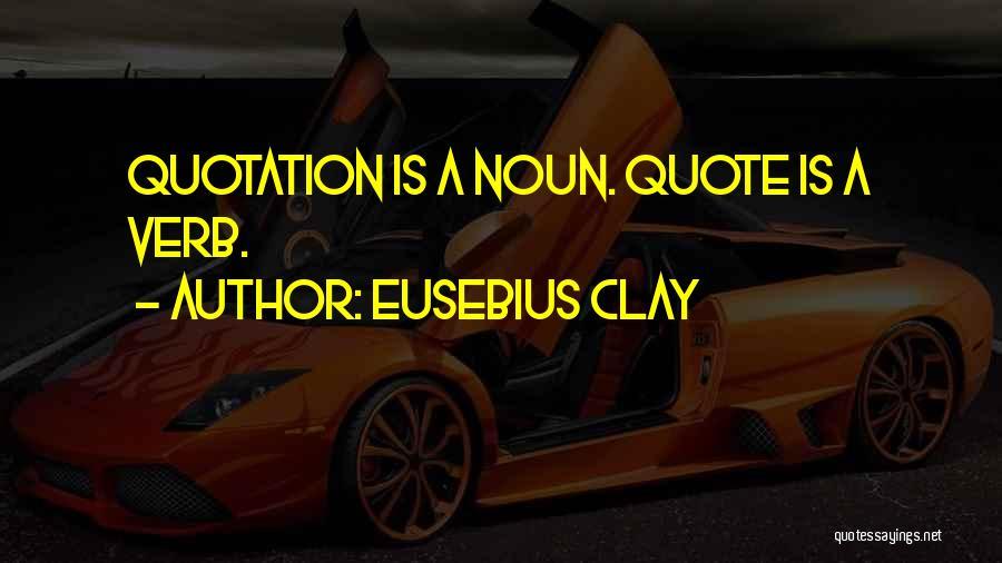 Eusebius Clay Quotes 518869
