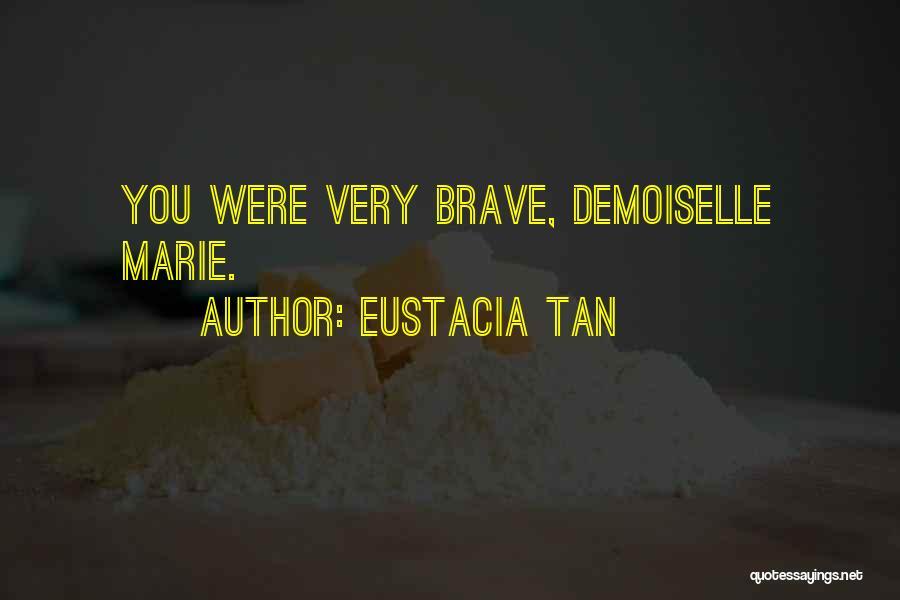Eustacia Tan Quotes 1651916